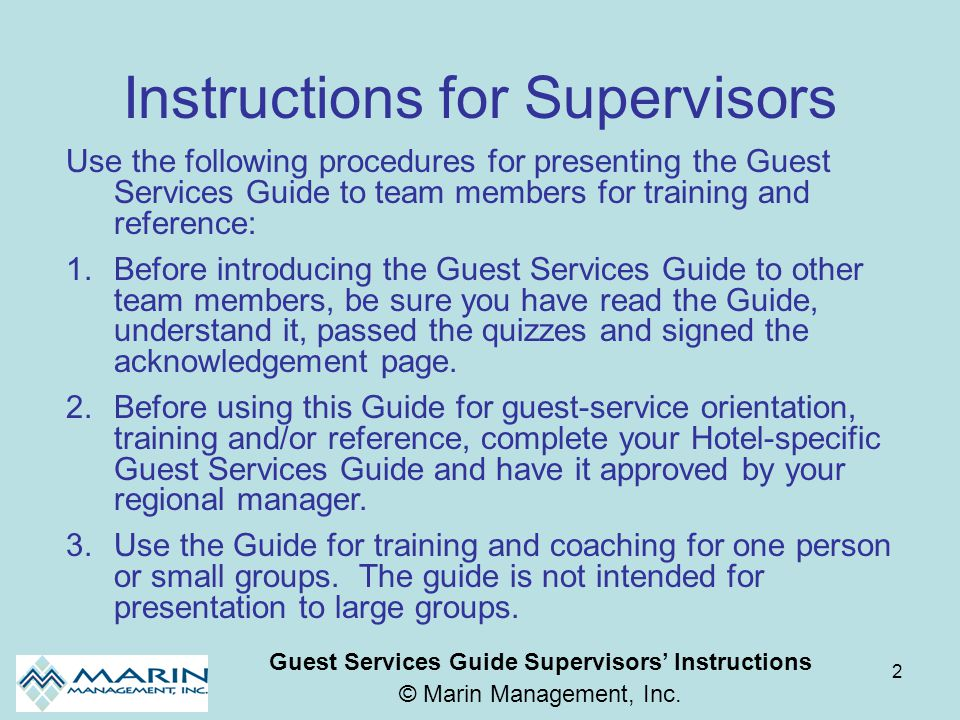 2 Instructions for Supervisors Use the following procedures for presenting the Guest Services Guide to team members for training and reference: 1.Befo