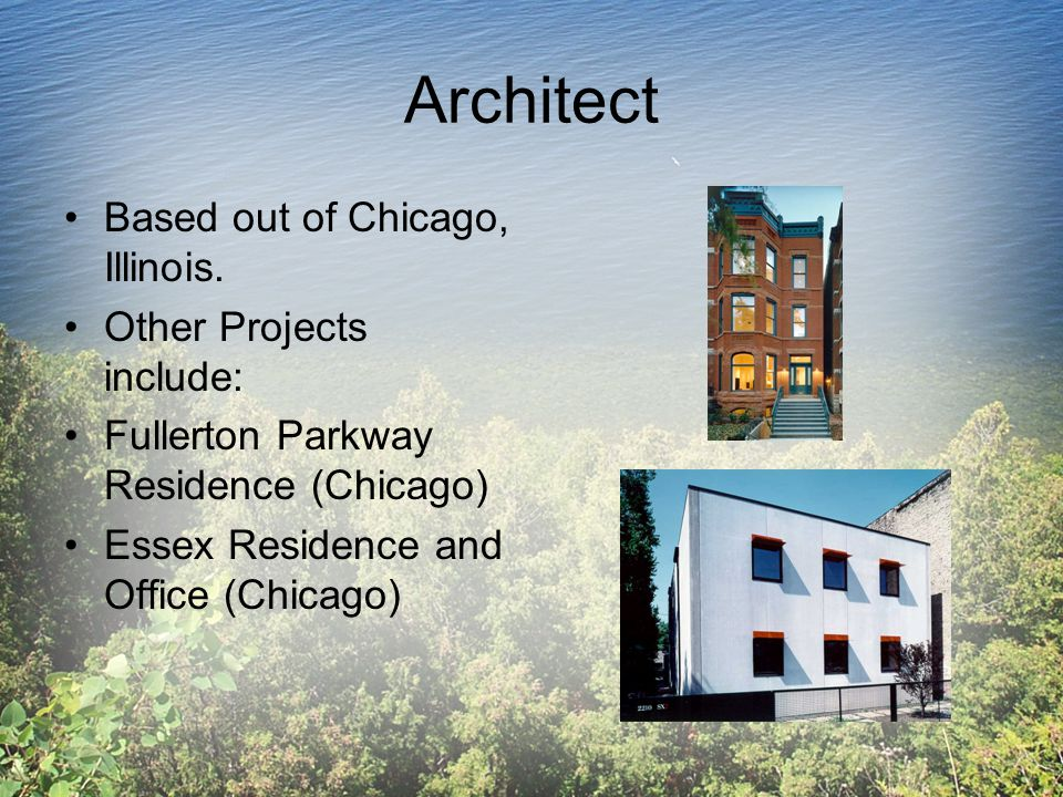 Architect Based out of Chicago, Illinois.