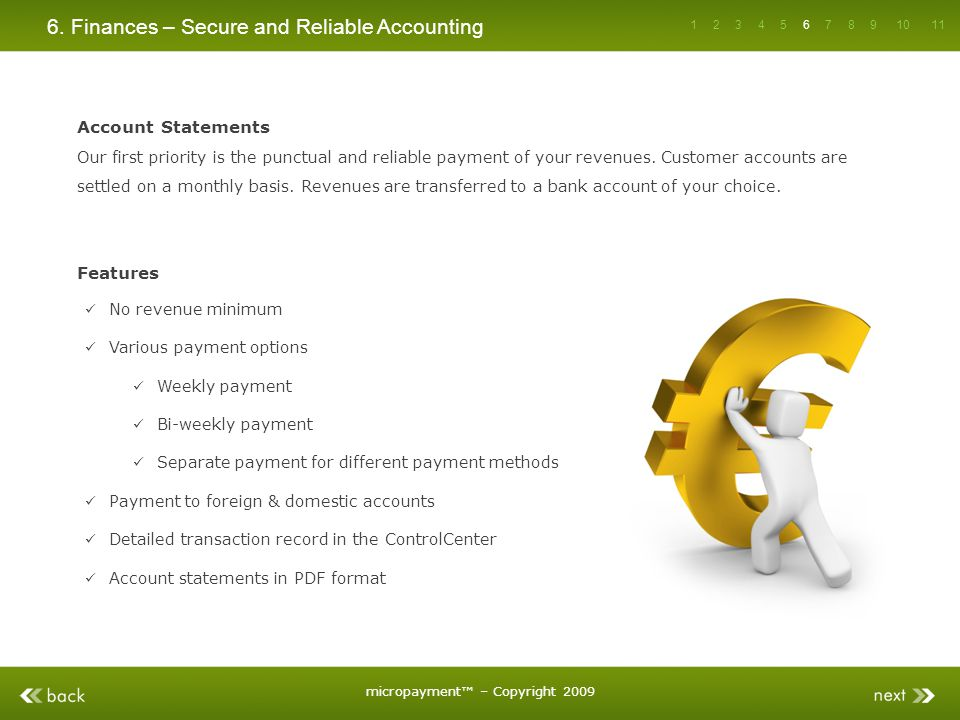 6. Finances – Secure and Reliable Accounting Account Statements Our first priority is the punctual and reliable payment of your revenues. Customer acc