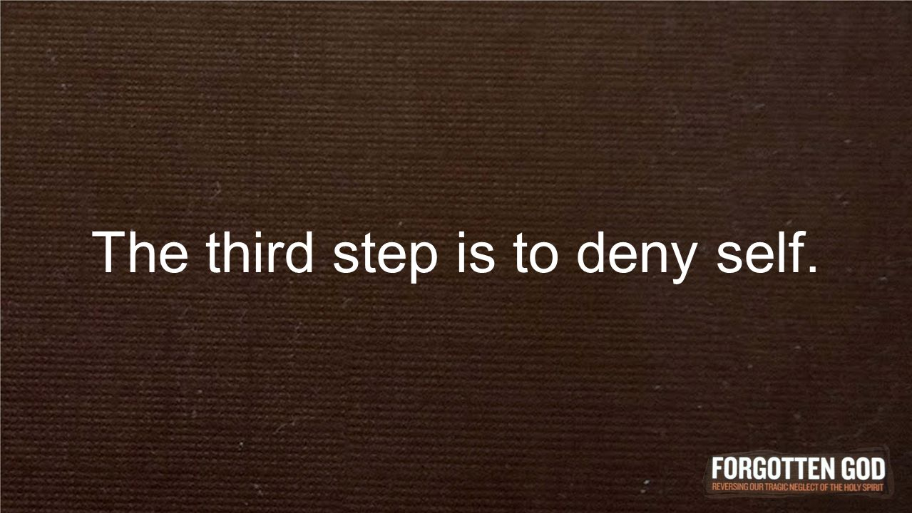 The third step is to deny self.