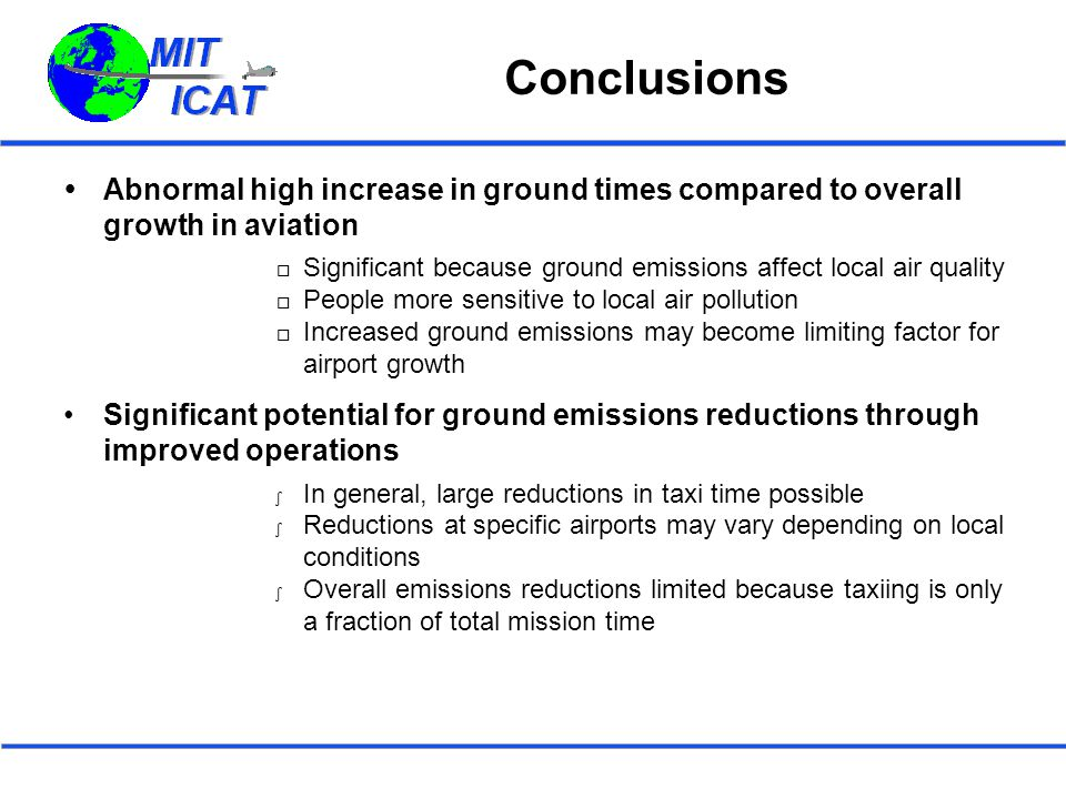 Conclusions  Abnormal high increase in ground times compared to overall growth in aviation  Significant because ground emissions affect local air qu