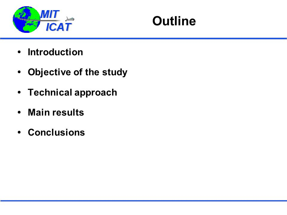 Outline  Introduction  Objective of the study  Technical approach  Main results  Conclusions