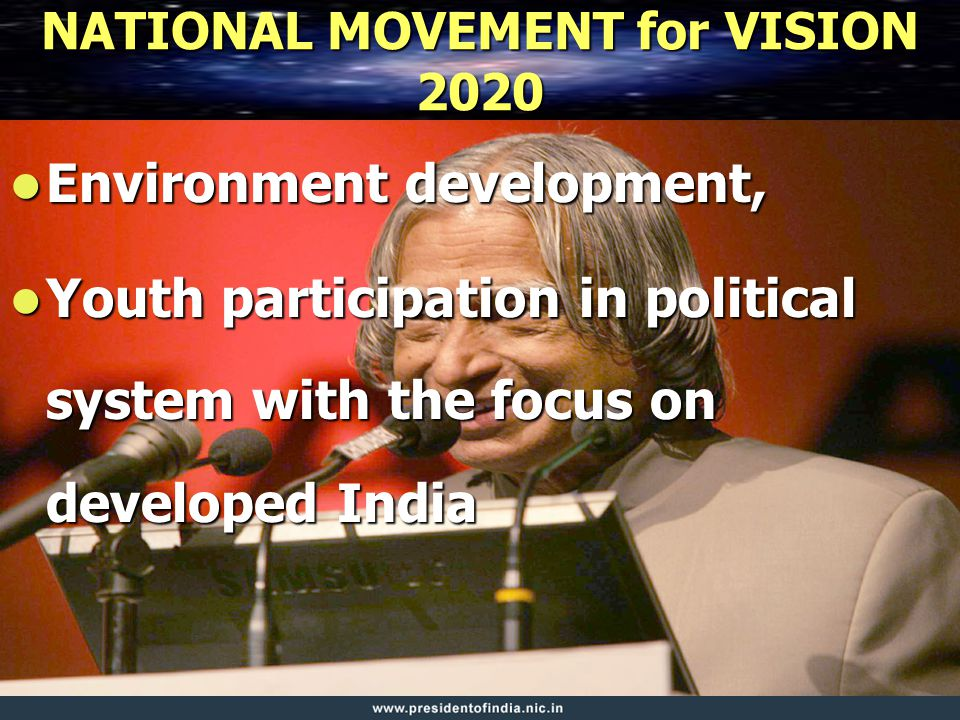 NATIONAL MOVEMENT for VISION 2020 Environment development, Environment development, Youth participation in political system with the focus on developed India Youth participation in political system with the focus on developed India