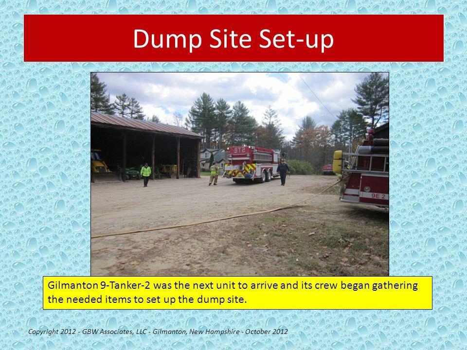Dump Site Set-up Copyright 2012 - GBW Associates, LLC - Gilmanton, New Hampshire - October 2012 Gilmanton 9-Tanker-2 was the next unit to arrive and i