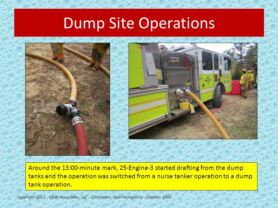 Dump Site Operations Copyright 2012 - GBW Associates, LLC - Gilmanton, New Hampshire - October 2012 Around the 13:00-minute mark, 25-Engine-3 started
