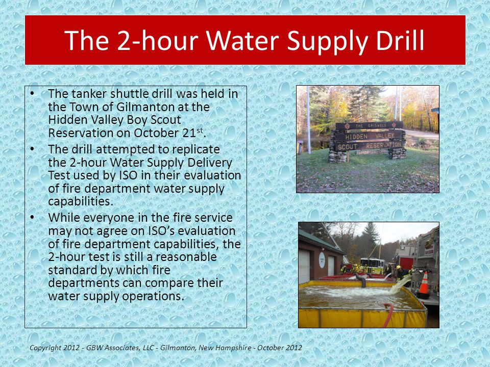 The 2-hour Water Supply Drill The tanker shuttle drill was held in the Town of Gilmanton at the Hidden Valley Boy Scout Reservation on October 21 st.