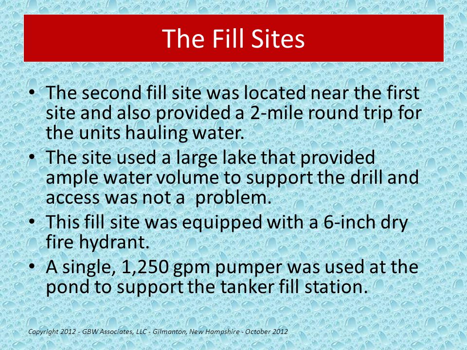 The Fill Sites The second fill site was located near the first site and also provided a 2-mile round trip for the units hauling water.
