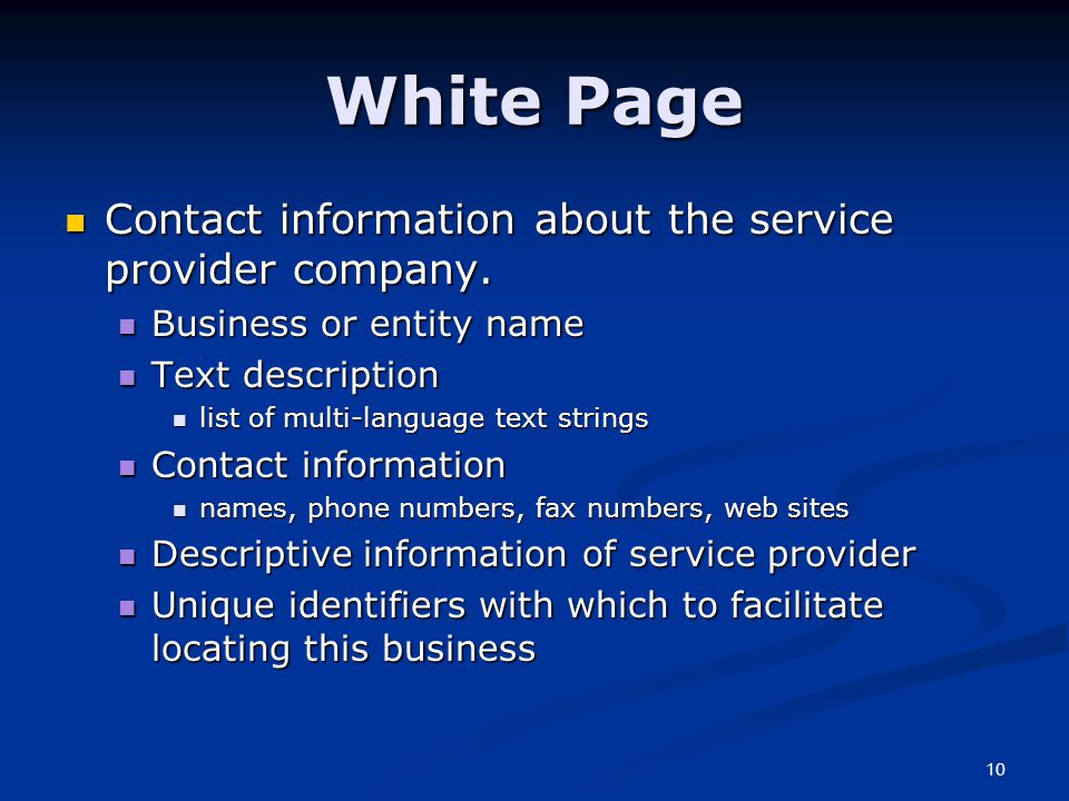 10 White Page Contact information about the service provider company.