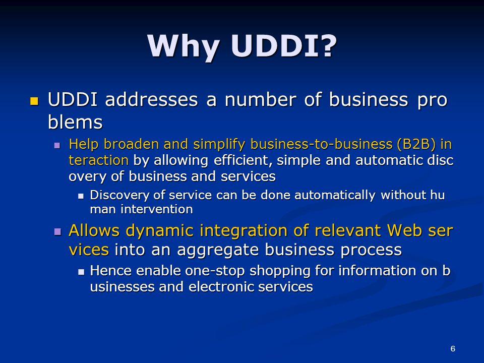 6 Why UDDI.