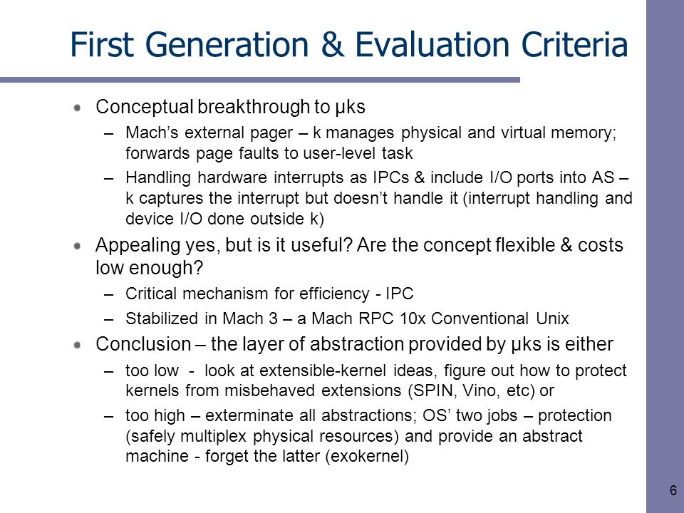 7 Observation Problem is measurements –The system you measure – legacy problem with 1 st generation µks –How you measure it and what conclusions you draw - is it the approach, the concepts implemented by a particular µk or the implementation of the µk.