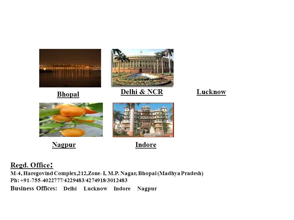 Regd. Office : M-4, Haregovind Complex,212,Zone- I, M.P.