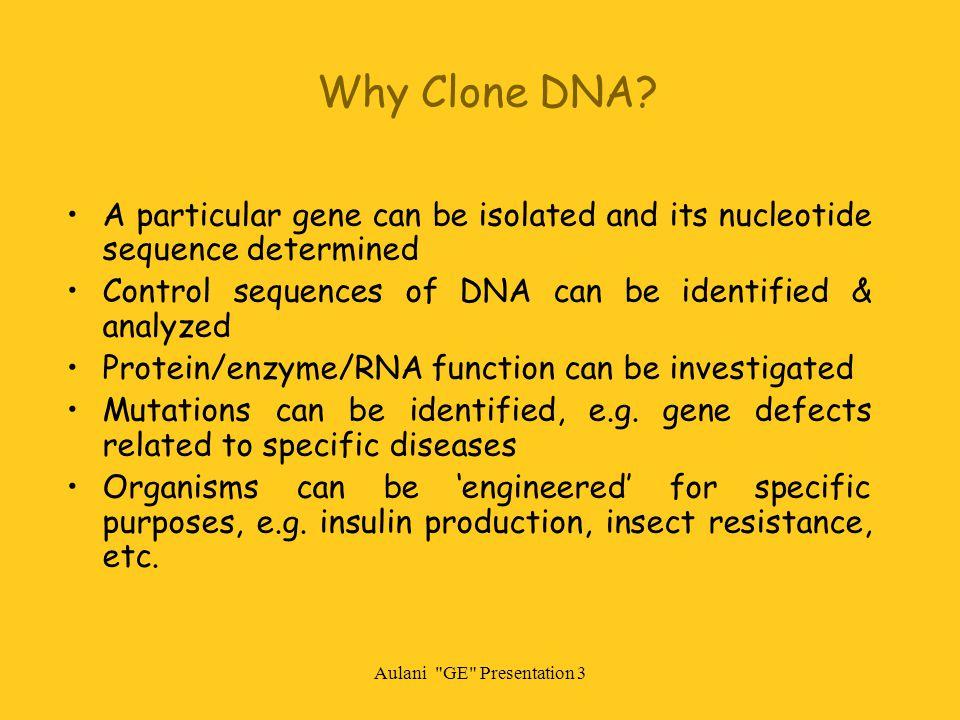 Aulani GE Presentation 3 Why Clone DNA.