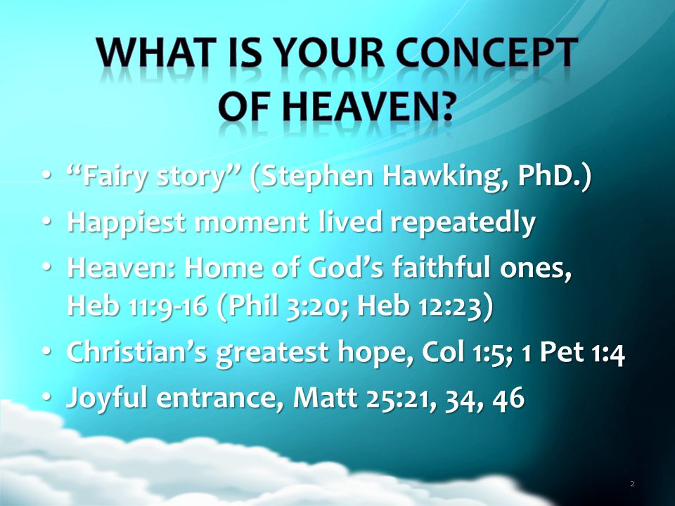 """Fairy story"" (Stephen Hawking, PhD.) ""Fairy story"" (Stephen Hawking, PhD.) Happiest moment lived repeatedly Happiest moment lived repeatedly Heaven:"