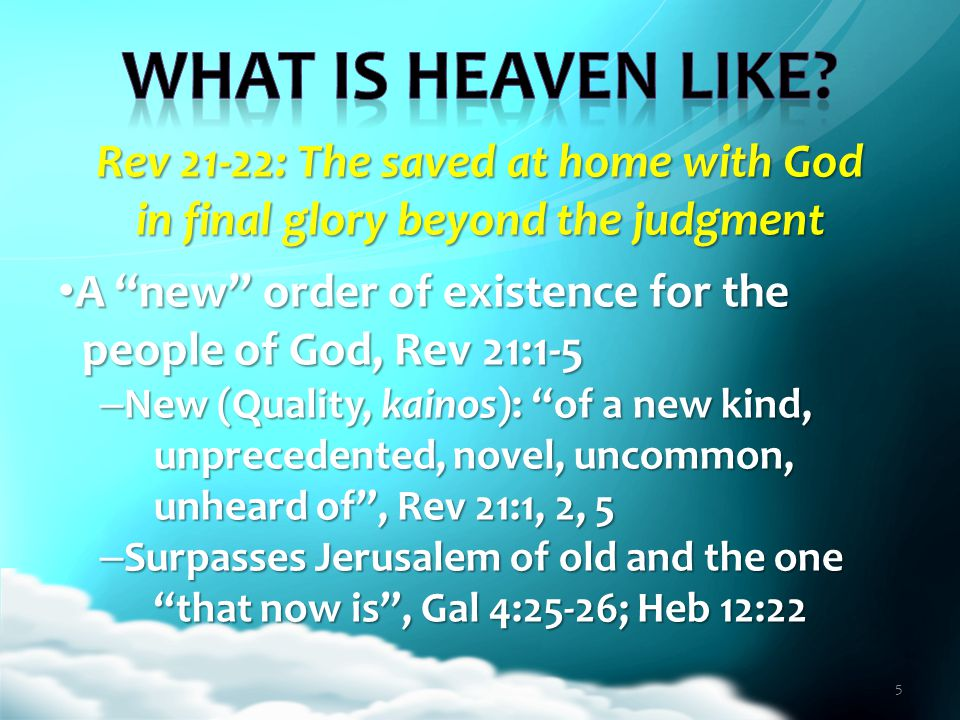 Rev 21-22: The saved at home with God in final glory beyond the judgment Place of perfection and completeness, Rev 21:9-21 Place of perfection and completeness, Rev 21:9-21 – Glory of God (fills heaven), 21:11 – Holiness (righteousness dwells there, 21:27; 2 Pet 3:13), Rev 21:2, 9-10 – Complete (perfect, precious), 21:11, 12-17, 18-21 6