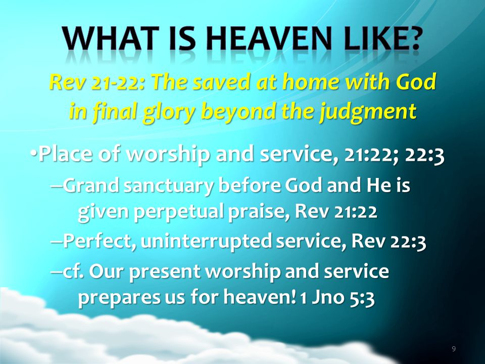 Rev 21-22: The saved at home with God in final glory beyond the judgment Place of worship and service, 21:22; 22:3 Place of worship and service, 21:22