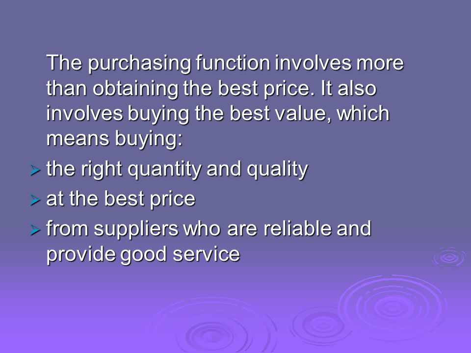 The purchasing function involves more than obtaining the best price.