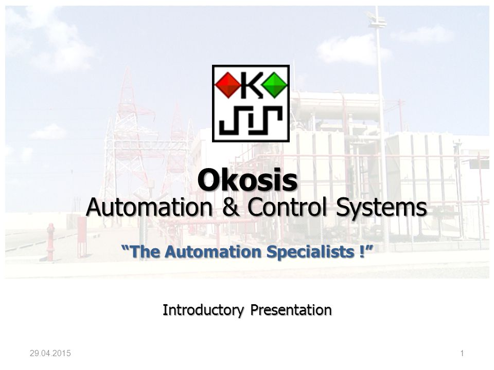 Okosis www.okosis.com Automation & Control System The Specialists Industries & Corporation Company Automation And Control Systems Okosis Automation & Control Systems Company has been established at 2007 to provide software & hardware solutions and customer oriented engineering services.