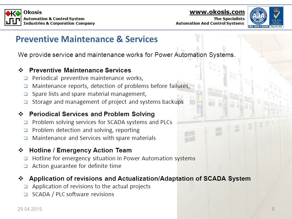 Okosis www.okosis.com Automation & Control System The Specialists Industries & Corporation Company Automation And Control Systems  Hardware Solutions  Industrial communication & Data Acquisition Solutions  PC104 based protocol gateway systems  FPGA based systems  Training & Tecnical Support  Tecnical support services  Training services for Power Automation Systems 29.04.20159 Additional Services