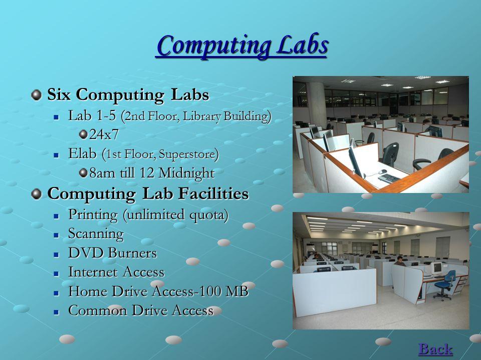 Computing Labs Six Computing Labs Lab 1-5 ( 2nd Floor, Library Building ) Lab 1-5 ( 2nd Floor, Library Building )24x7 Elab ( 1st Floor, Superstore ) E