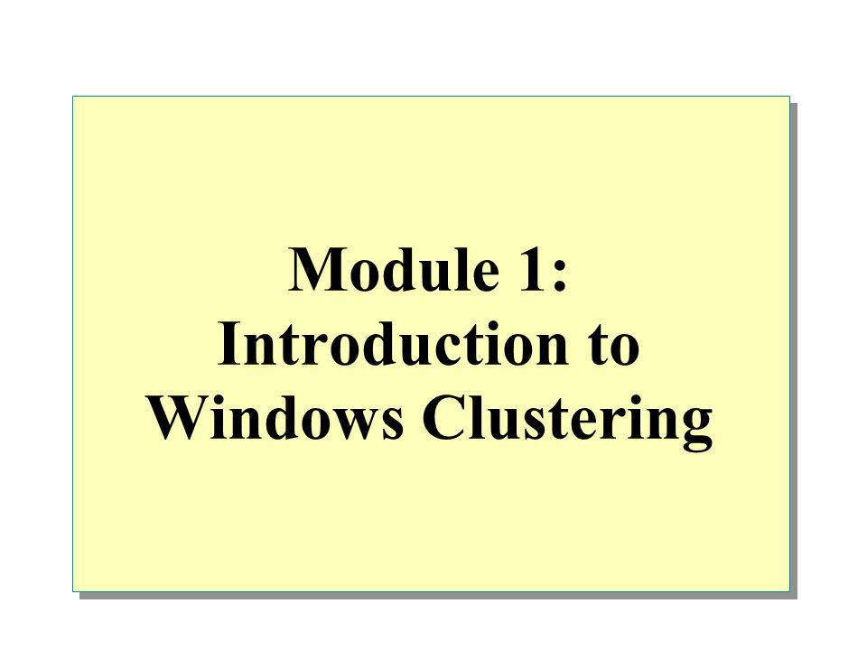 Module 1: Introduction to Windows Clustering