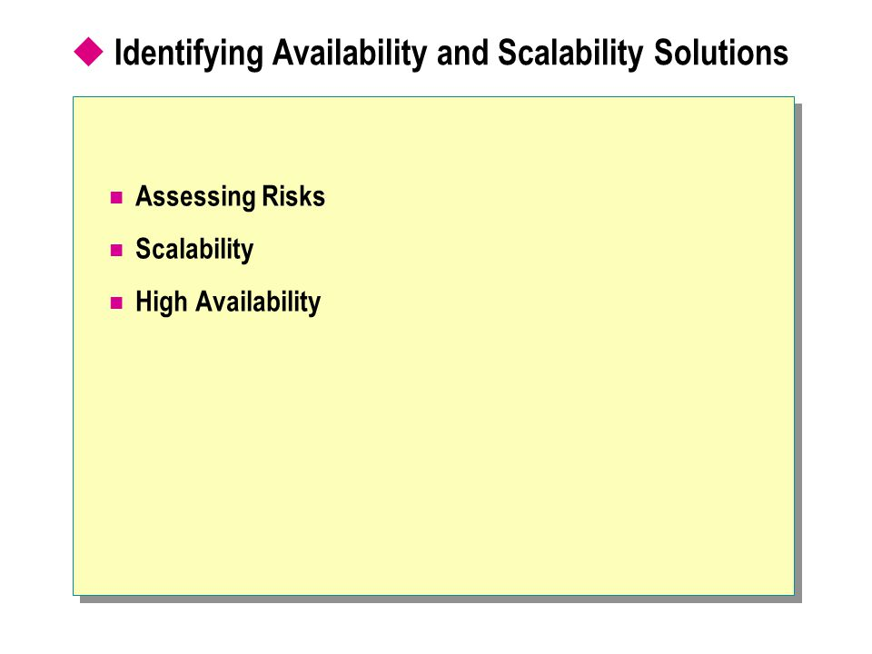 Assessing Risks Scalability High Availability  Identifying Availability and Scalability Solutions