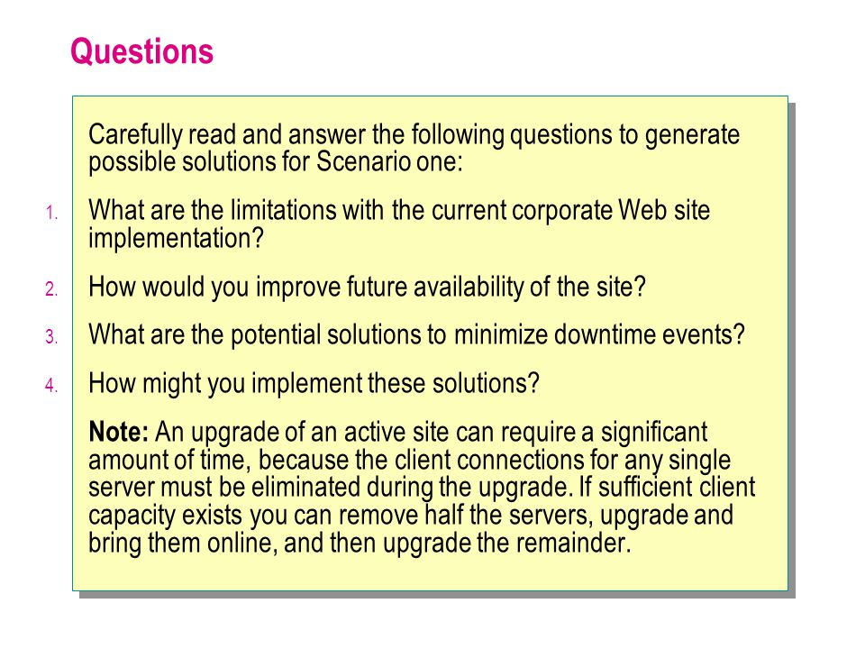 Questions Carefully read and answer the following questions to generate possible solutions for Scenario one: 1. What are the limitations with the curr