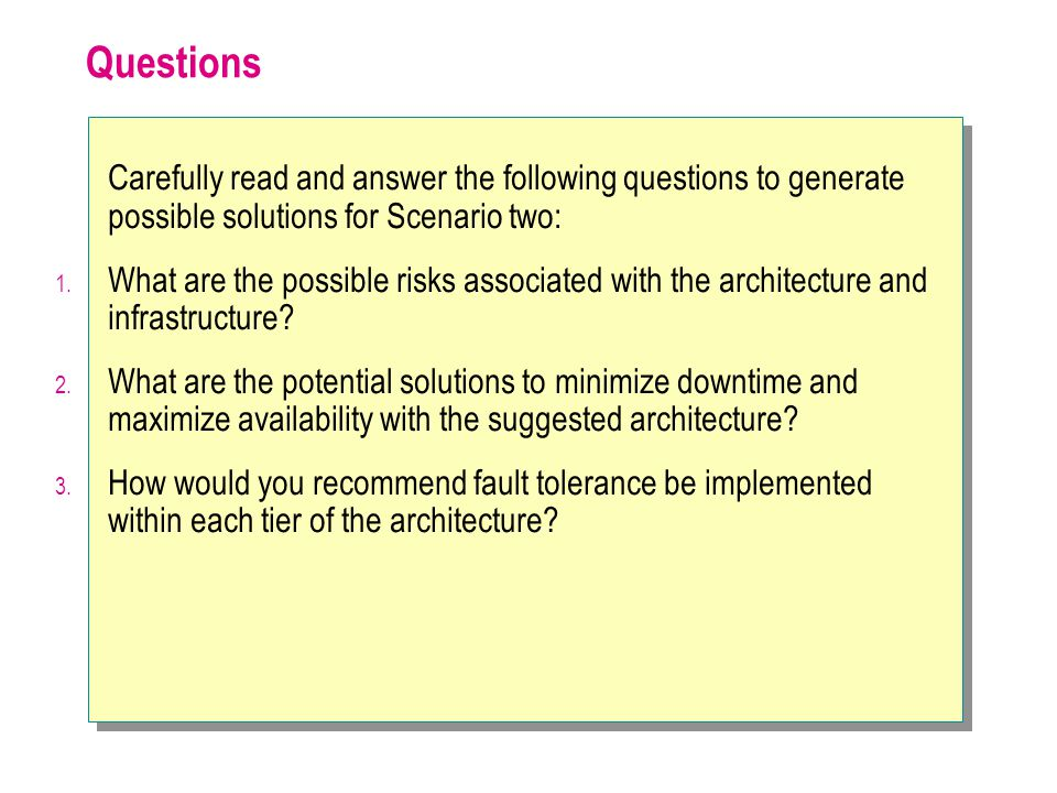 Questions Carefully read and answer the following questions to generate possible solutions for Scenario two: 1. What are the possible risks associated