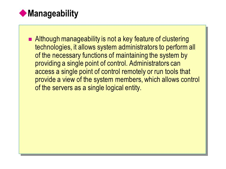  Scalability A system can be scaled up, scaled out, or scaled down.