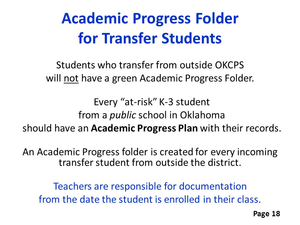 "Students who transfer from outside OKCPS will not have a green Academic Progress Folder. Every ""at-risk"" K-3 student from a public school in Oklahoma"