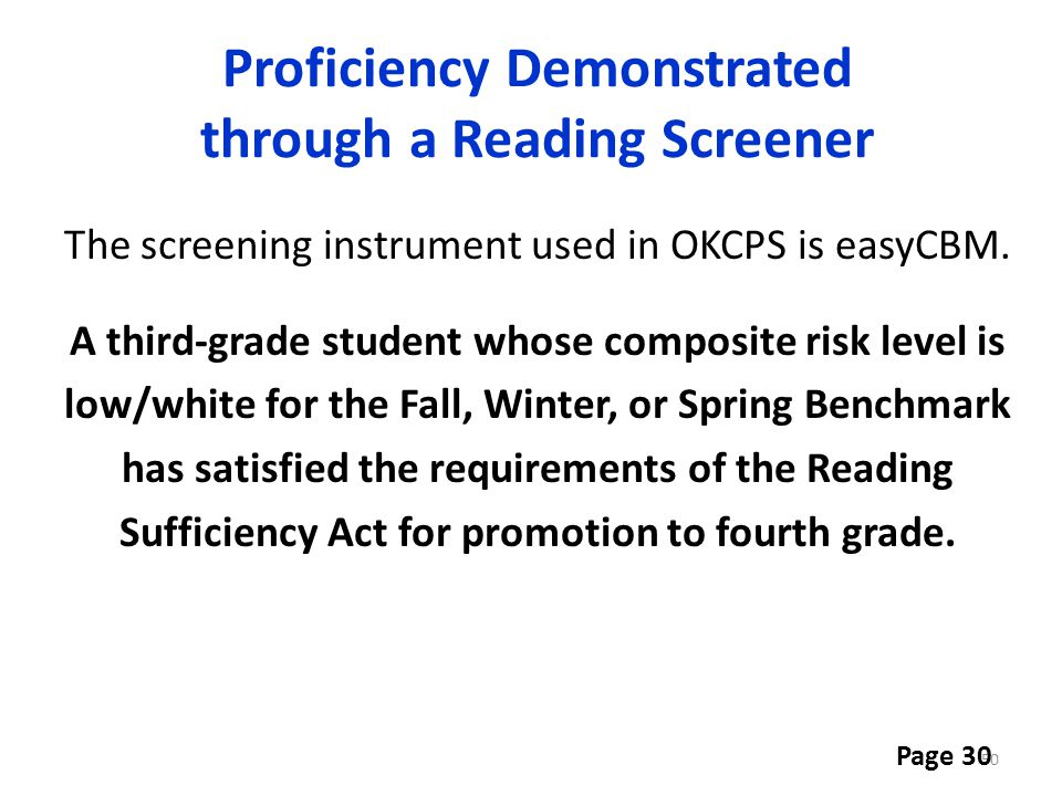 Proficiency Demonstrated through a Reading Screener The screening instrument used in OKCPS is easyCBM. A third-grade student whose composite risk leve