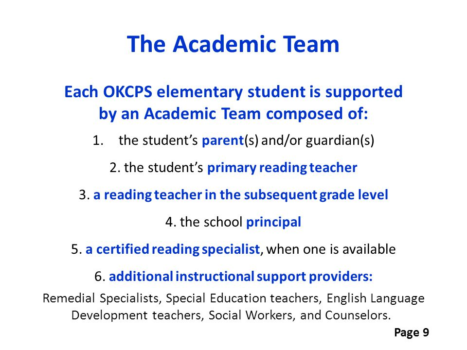 The Academic Team Each OKCPS elementary student is supported by an Academic Team composed of: 1.the student's parent(s) and/or guardian(s) 2. the stud