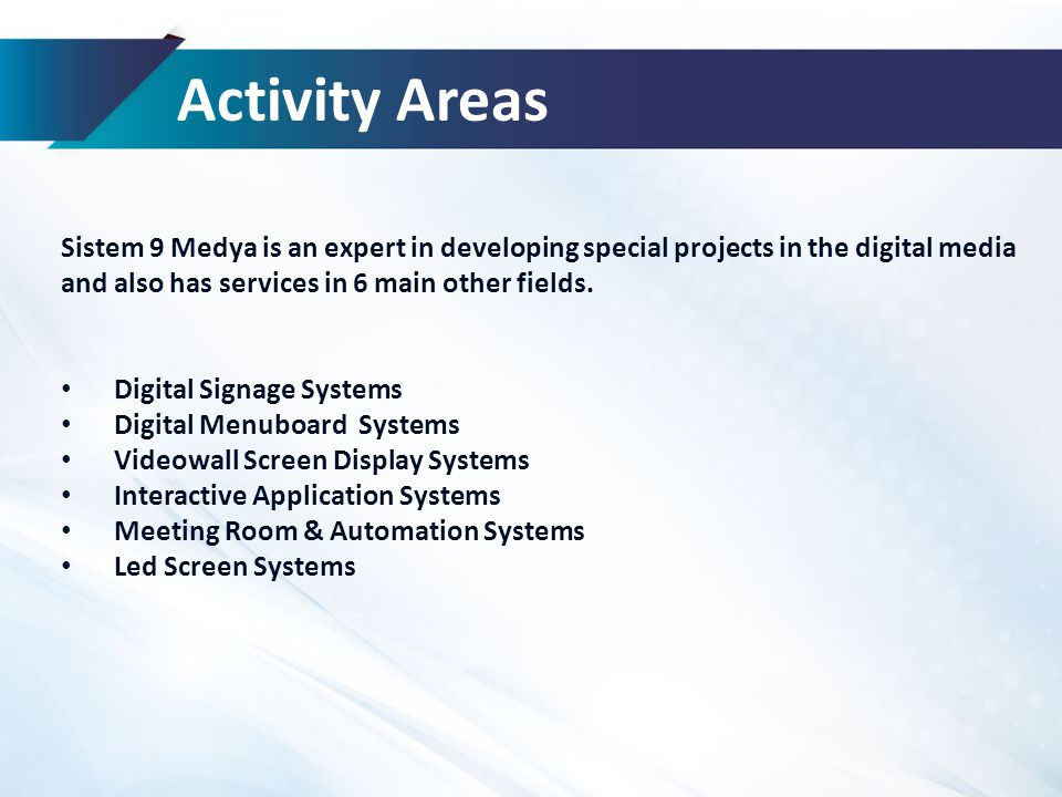 Activity Areas Sistem 9 Medya is an expert in developing special projects in the digital media and also has services in 6 main other fields.