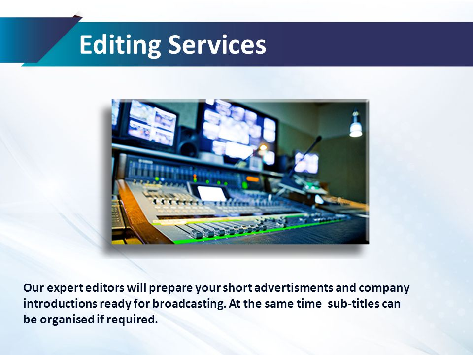 Content Management Customised broadcasts are prepared for corporations with the titles below.