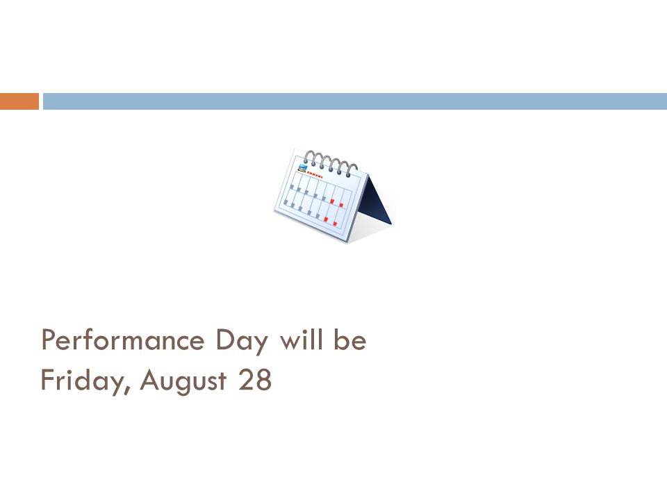 Performance Day will be Friday, August 28