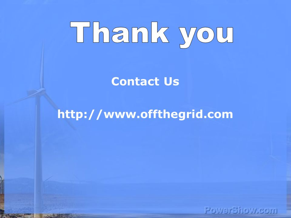 Contact Us http://www.offthegrid.com