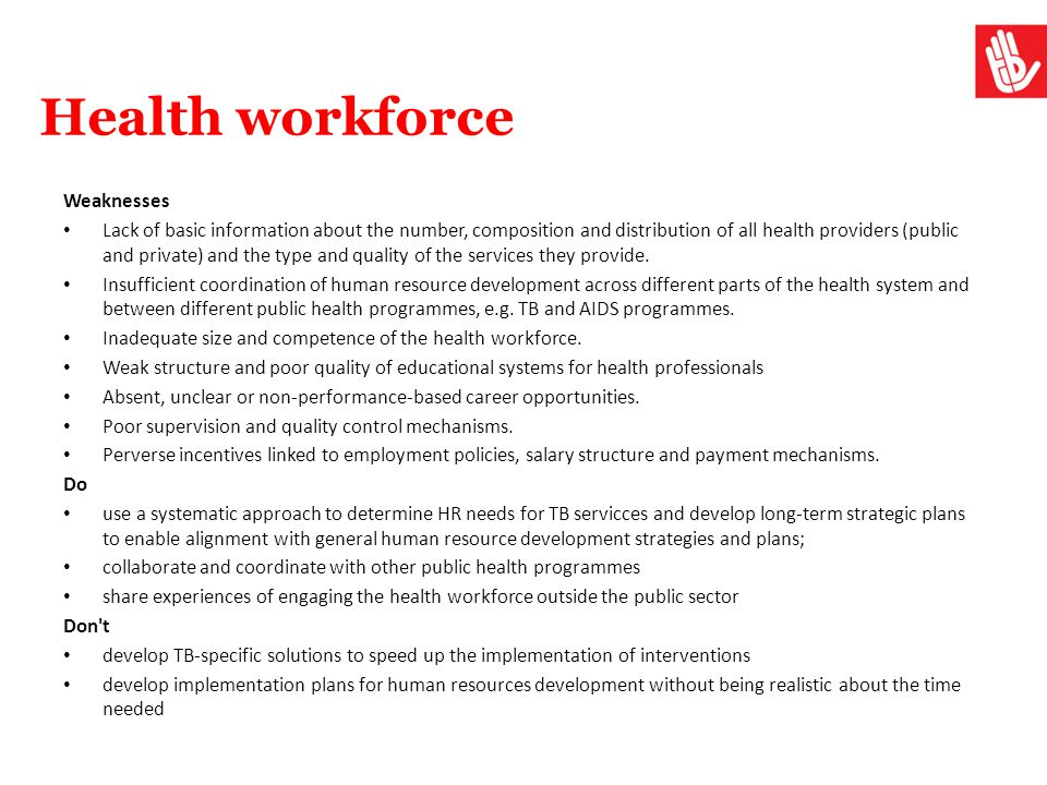 Health workforce Weaknesses Lack of basic information about the number, composition and distribution of all health providers (public and private) and