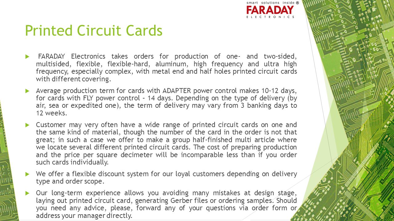 Printed Circuit Cards  FARADAY Electronics takes orders for production of one- and two-sided, multisided, flexible, flexible-hard, aluminum, high fre
