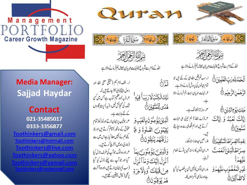 Media Manager: Sajjad Haydar Contact 021-35485017 0333-3356877 Toothinkers@gmail.com Toothinkers@hotmail.com Toothinkers@live.com Toothinkers@yahoo.co