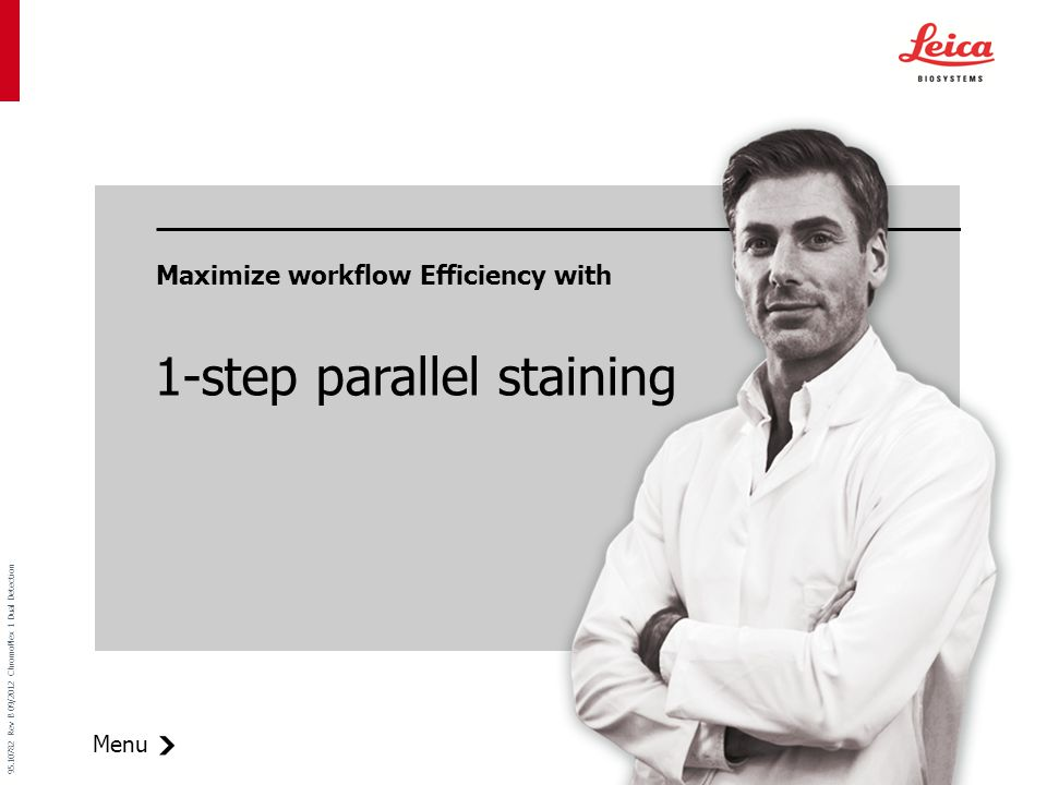 Menu 95.10782 Rev B 09/2012 ChromoPlex 1 Dual Detection 1-step parallel staining Maximize workflow Efficiency with