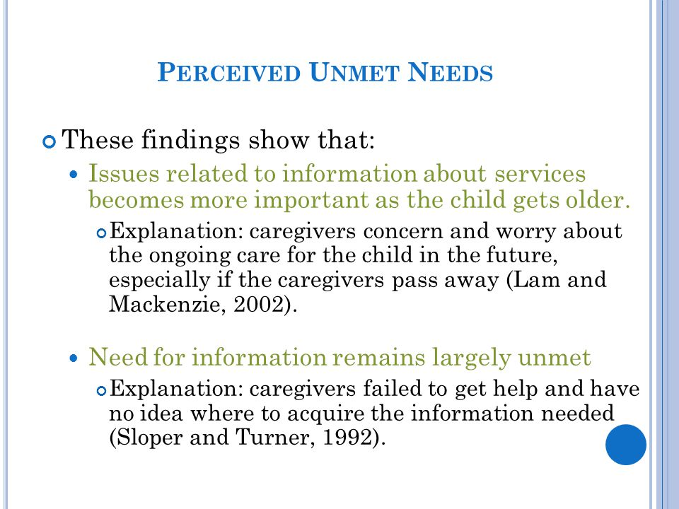 These findings show that: Issues related to information about services becomes more important as the child gets older.