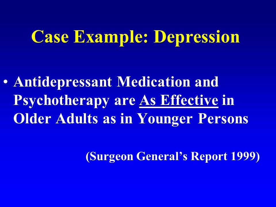 Case Example: Alzheimer's Disease and Associated Problem Behaviors 30-40% : Depression, Paranoia, and Agitation Currently Available Medications Can Improve Cognitive Functioning and Reduce Symptoms Behavioral Management Can Be Effective in Addressing Agitation in Dementia (Surgeon General's Report 1999)