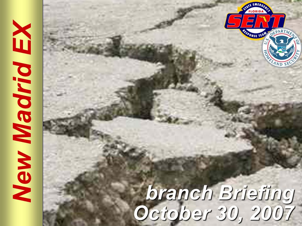 New Madrid EX branch Briefing October 30, 2007