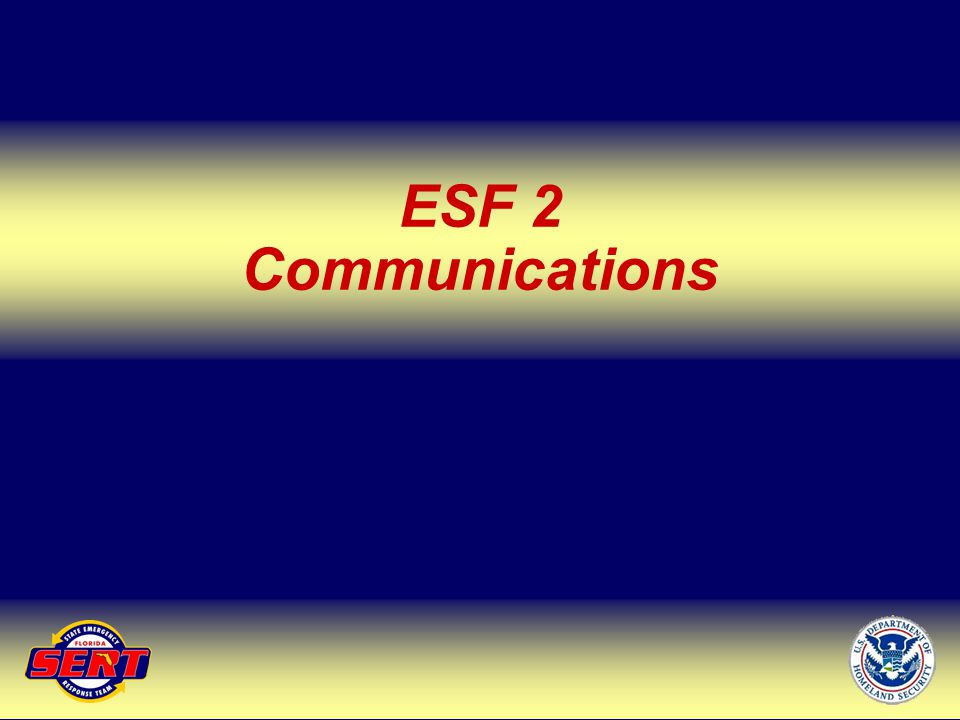 ESF 2 Communications Up Next – ESF 4&9