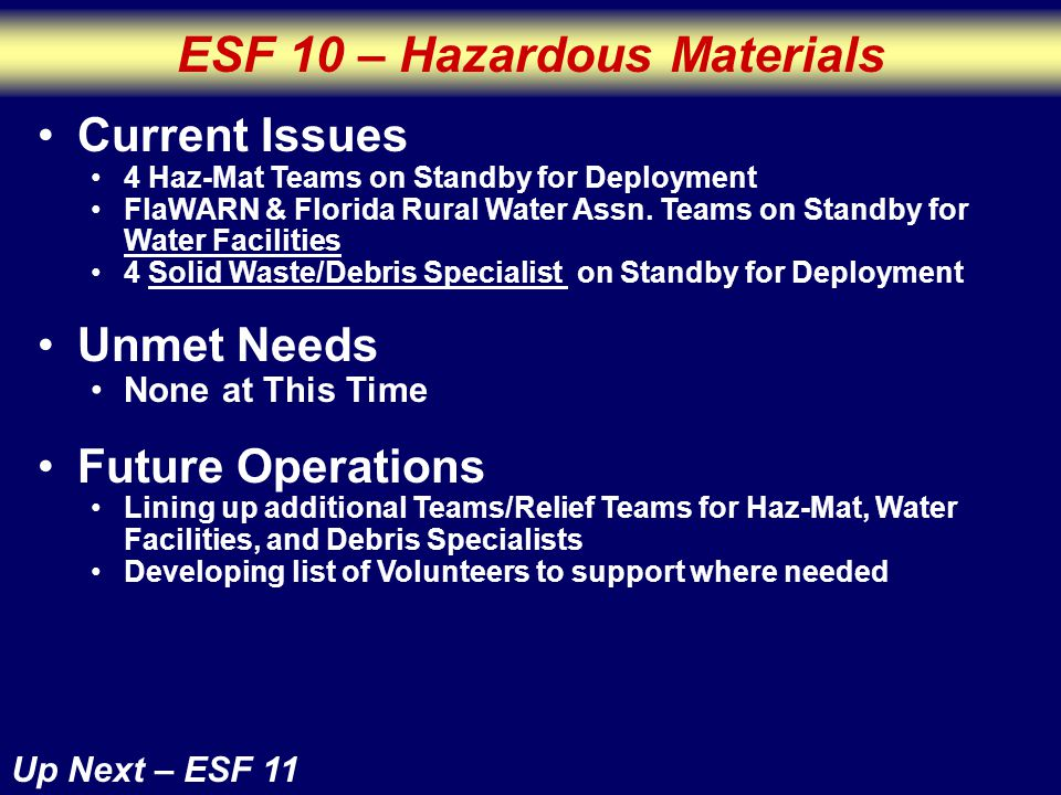 ESF 10 – Hazardous Materials Up Next – ESF 11 Current Issues 4 Haz-Mat Teams on Standby for Deployment FlaWARN & Florida Rural Water Assn.