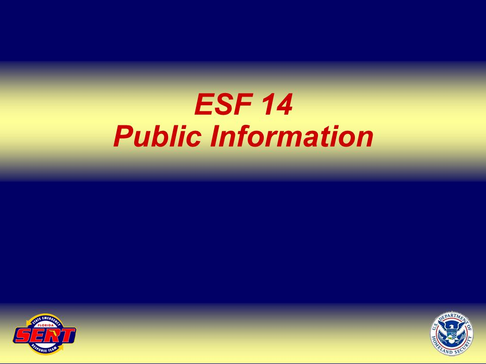 Up Next – ESF 15 ESF 14 Public Information