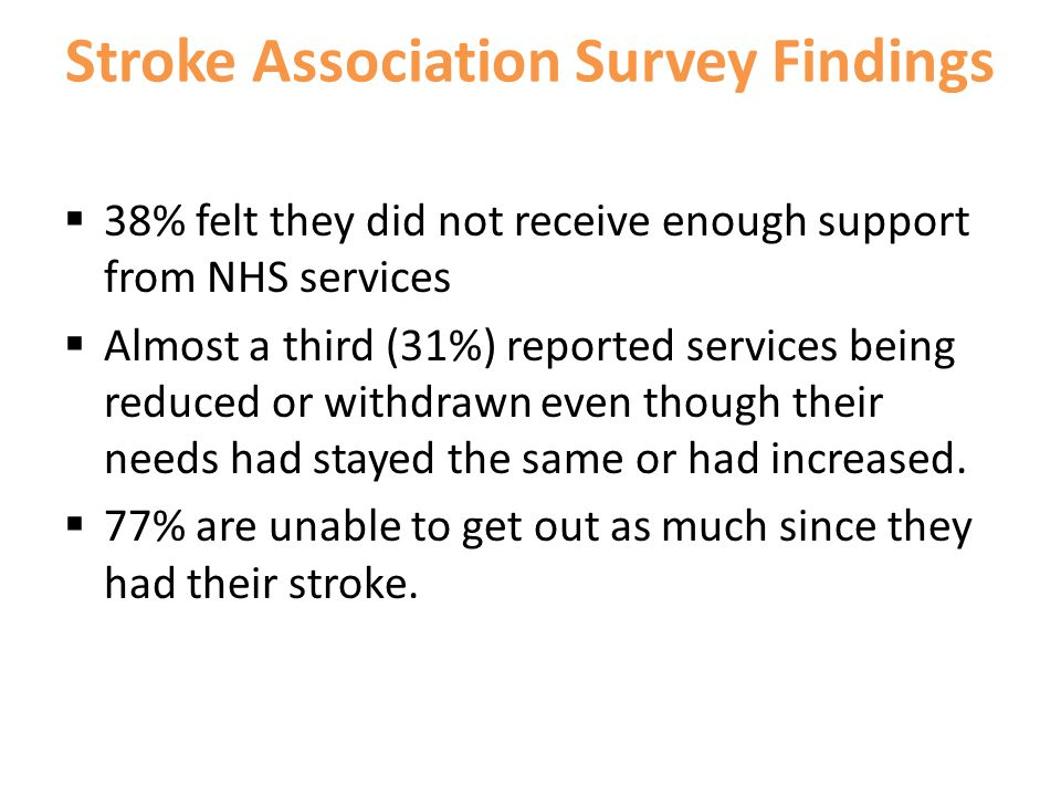  38% felt they did not receive enough support from NHS services  Almost a third (31%) reported services being reduced or withdrawn even though their