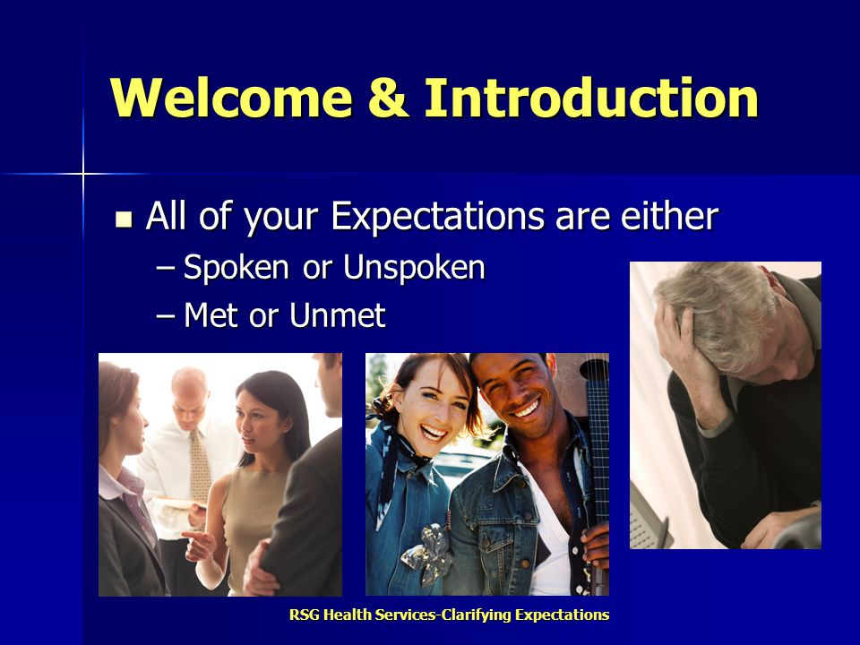 RSG Health Services-Clarifying Expectations Getting Started Together What are your expectations for this session.