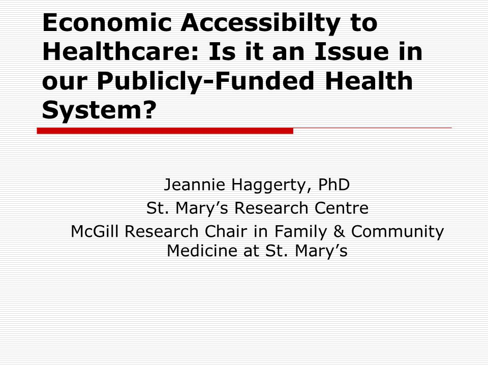 Economic Accessibilty to Healthcare: Is it an Issue in our Publicly-Funded Health System.