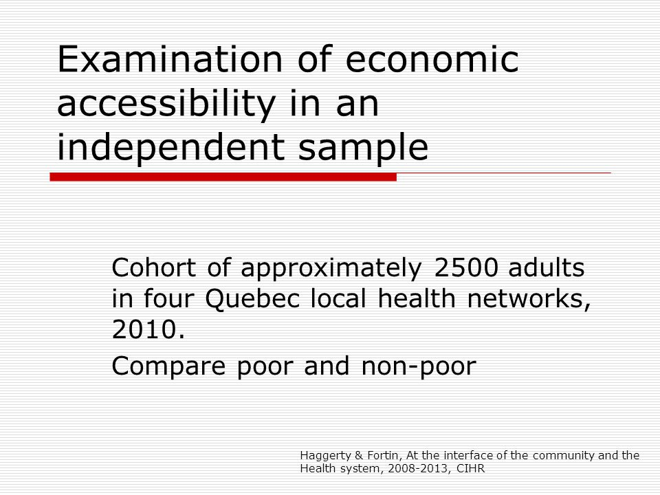 Examination of economic accessibility in an independent sample Cohort of approximately 2500 adults in four Quebec local health networks, 2010.