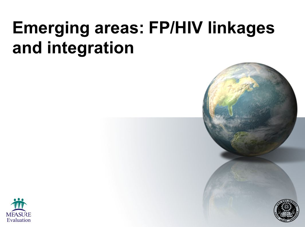 Emerging areas: FP/HIV linkages and integration